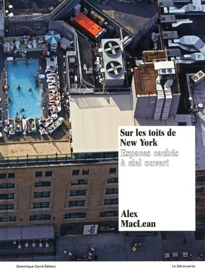 Sur les toits de New York - Alex Maclean
